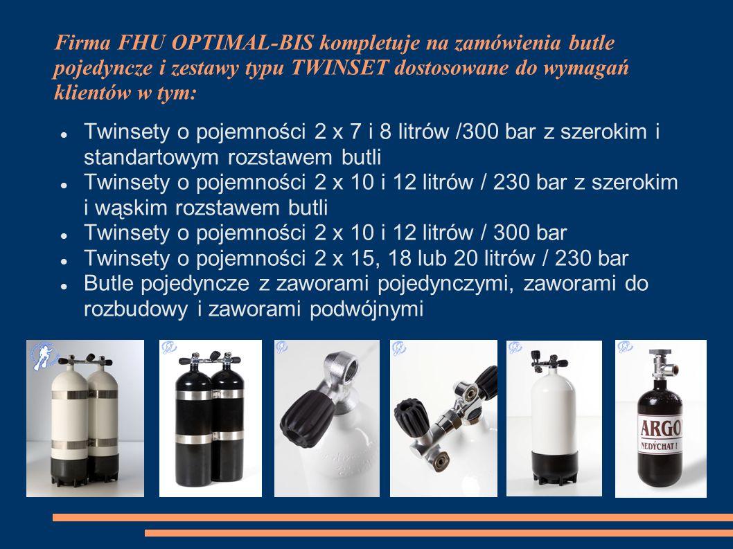 Firma FHU OPTIMAL-BIS kompletuje na zamówienia butle pojedyncze i zestawy typu TWINSET dostosowane do wymagań klientów w tym: