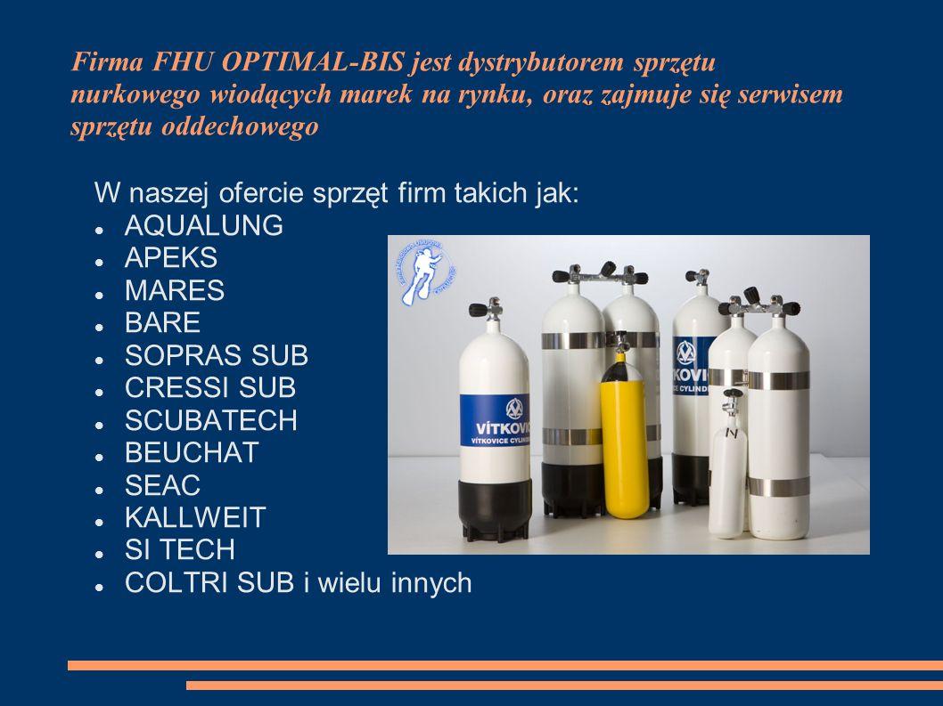 Firma FHU OPTIMAL-BIS jest dystrybutorem sprzętu nurkowego wiodących marek na rynku, oraz zajmuje się serwisem sprzętu oddechowego
