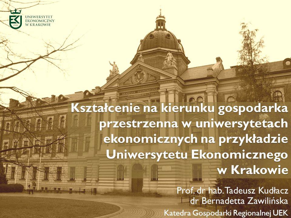 Kształcenie na kierunku gospodarka przestrzenna w uniwersytetach ekonomicznych na przykładzie Uniwersytetu Ekonomicznego w Krakowie