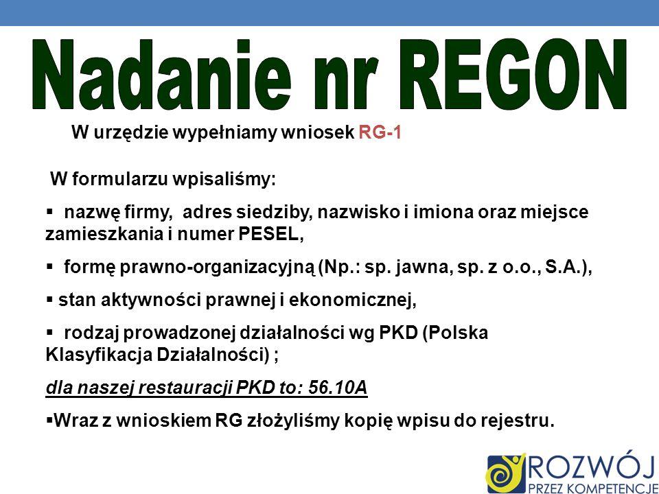 Nadanie nr REGON W urzędzie wypełniamy wniosek RG-1