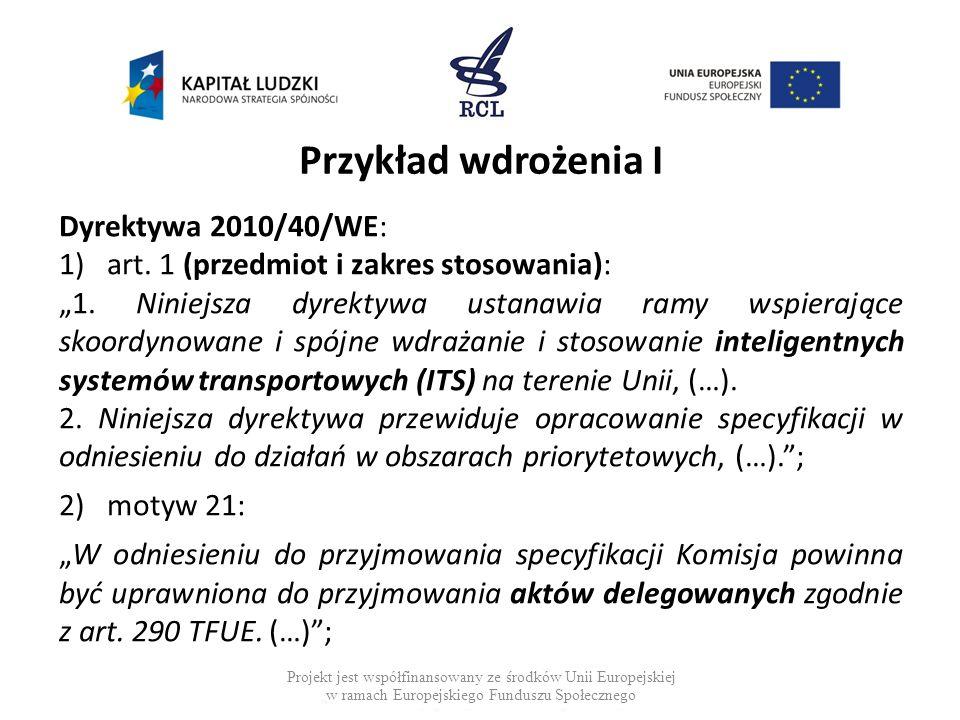 Przykład wdrożenia I Dyrektywa 2010/40/WE: