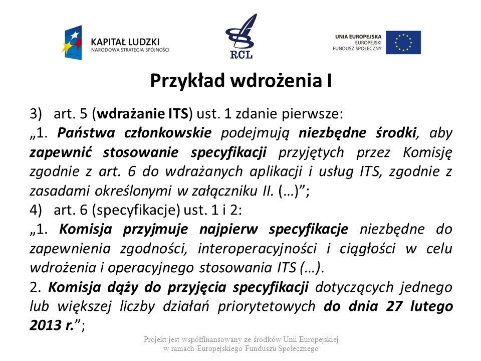 Przykład wdrożenia I art. 5 (wdrażanie ITS) ust. 1 zdanie pierwsze:
