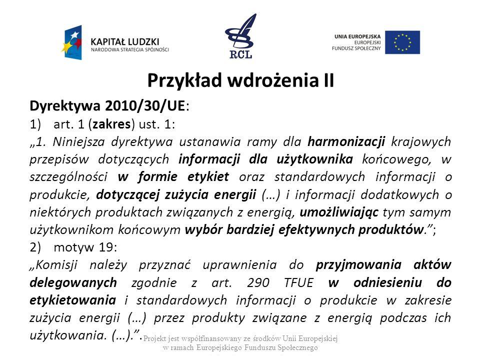 Przykład wdrożenia II Dyrektywa 2010/30/UE: art. 1 (zakres) ust. 1:
