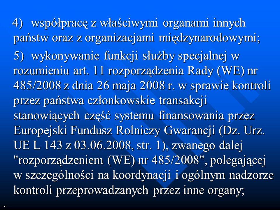 4) współpracę z właściwymi organami innych państw oraz z organizacjami międzynarodowymi;