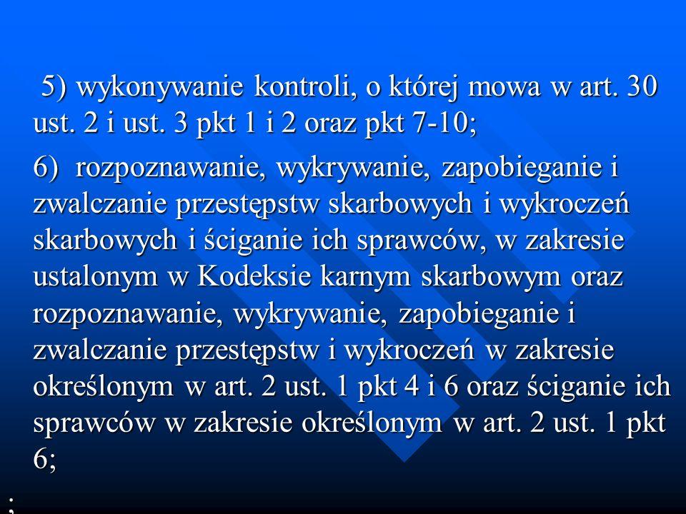 5). wykonywanie kontroli, o której mowa w art. 30 ust. 2 i ust