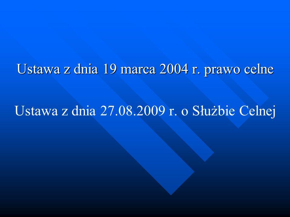 Ustawa z dnia 19 marca 2004 r. prawo celne