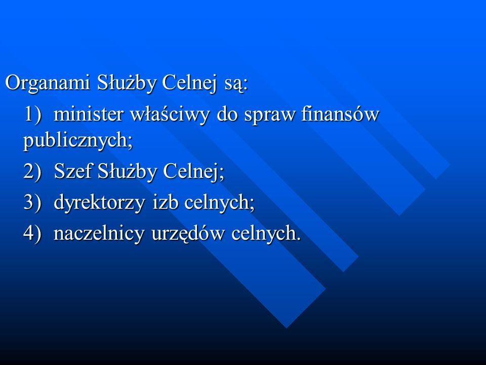 Organami Służby Celnej są: