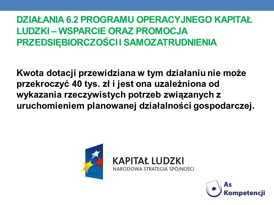 Działania 6.2 Programu Operacyjnego Kapitał Ludzki – Wsparcie oraz promocja przedsiębiorczości i samozatrudnienia