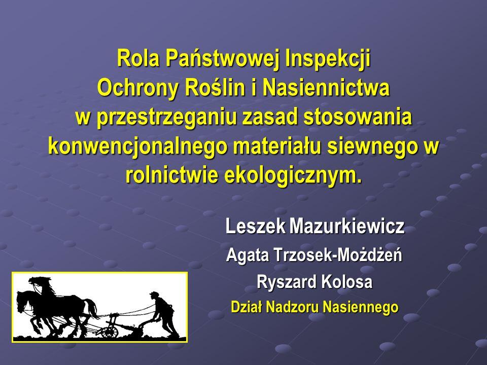 Agata Trzosek-Możdżeń Dział Nadzoru Nasiennego