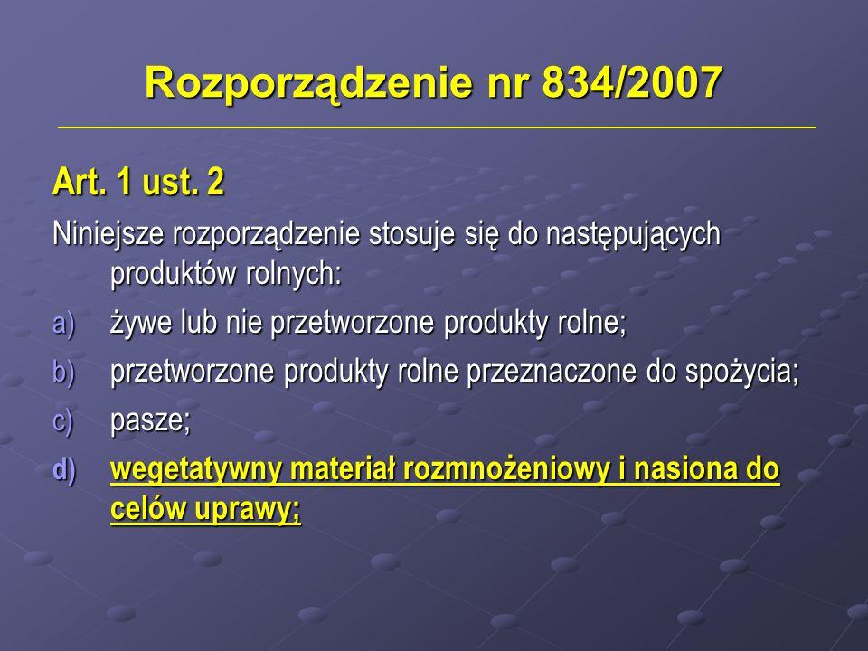 Rozporządzenie nr 834/2007 Art. 1 ust. 2