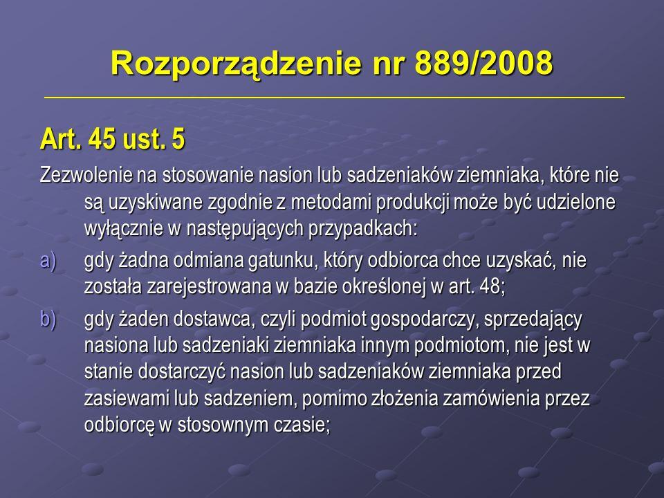 Rozporządzenie nr 889/2008 Art. 45 ust. 5