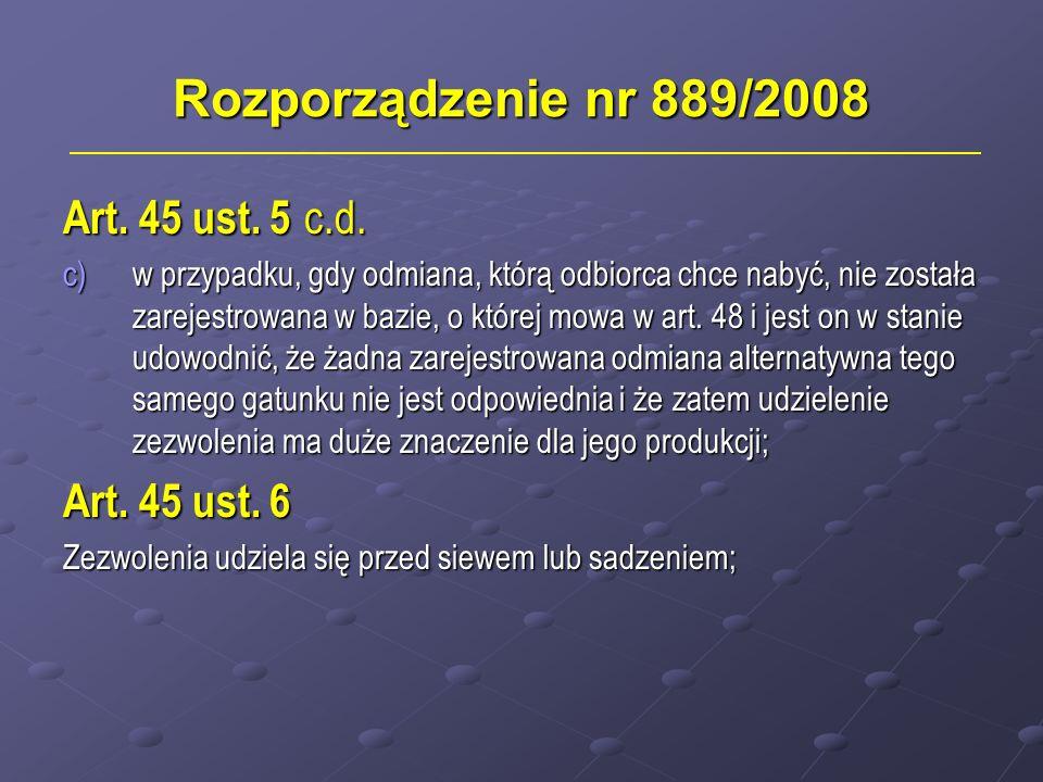 Rozporządzenie nr 889/2008 Art. 45 ust. 5 c.d. Art. 45 ust. 6