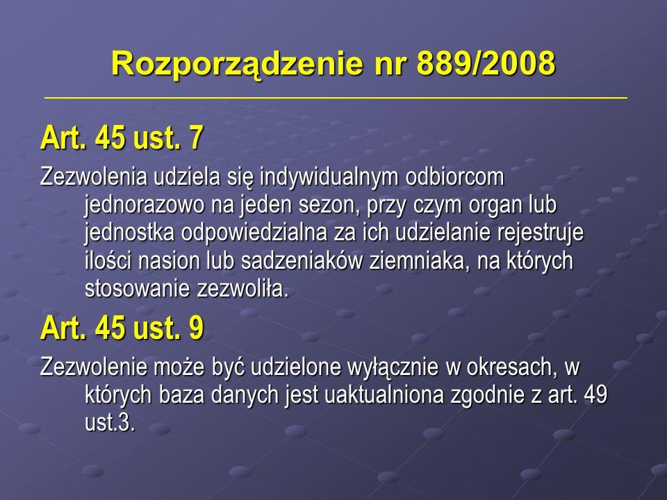 Rozporządzenie nr 889/2008 Art. 45 ust. 7 Art. 45 ust. 9