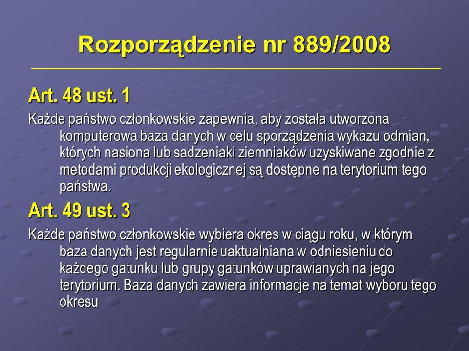Rozporządzenie nr 889/2008 Art. 48 ust. 1 Art. 49 ust. 3