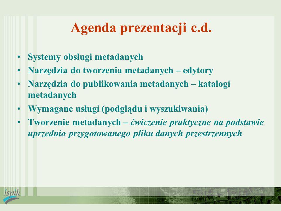 Agenda prezentacji c.d. Systemy obsługi metadanych