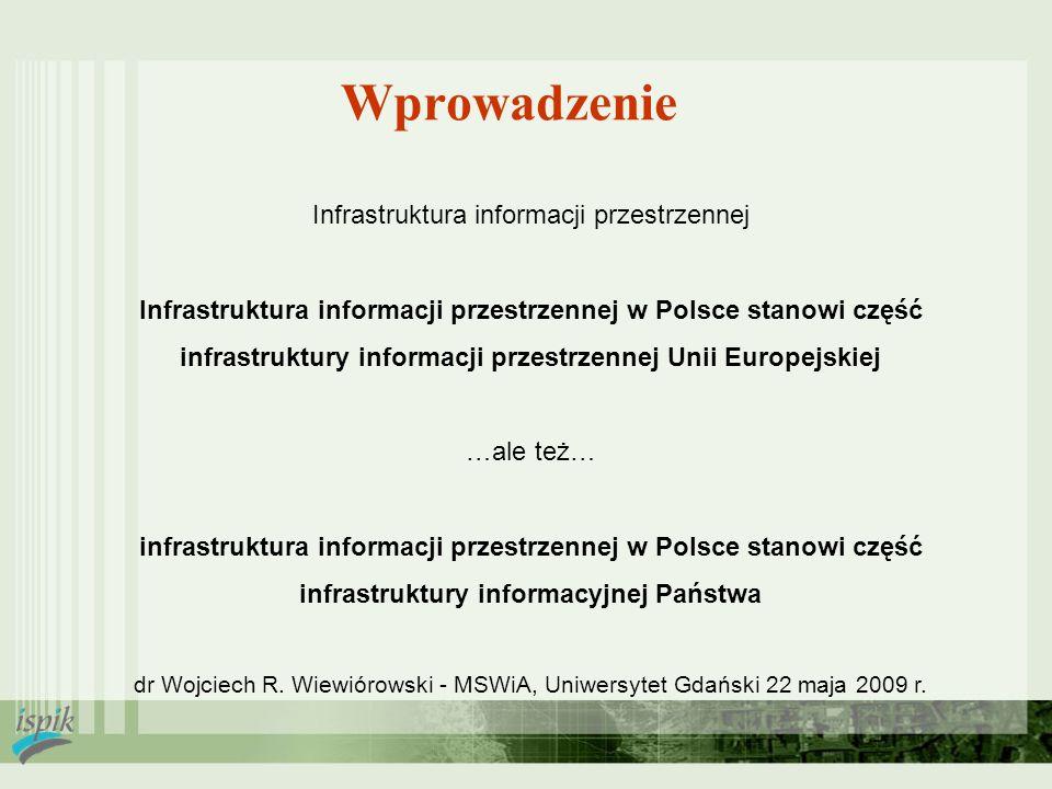 Wprowadzenie Infrastruktura informacji przestrzennej