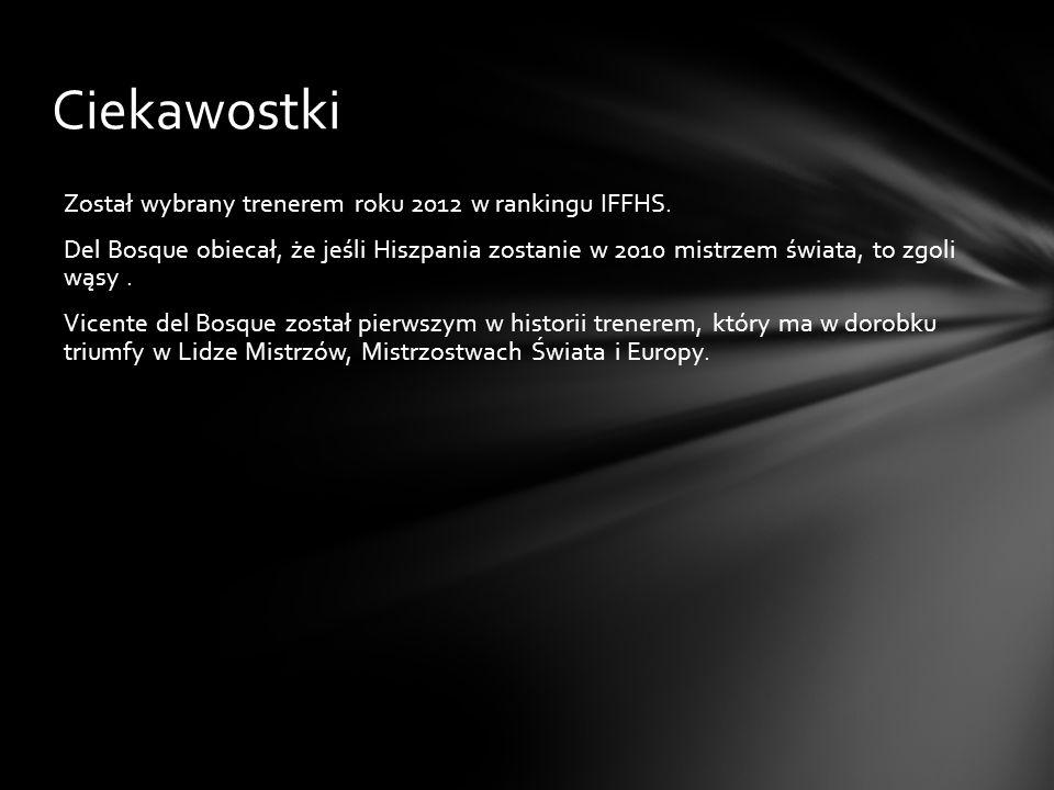 Ciekawostki Został wybrany trenerem roku 2012 w rankingu IFFHS.