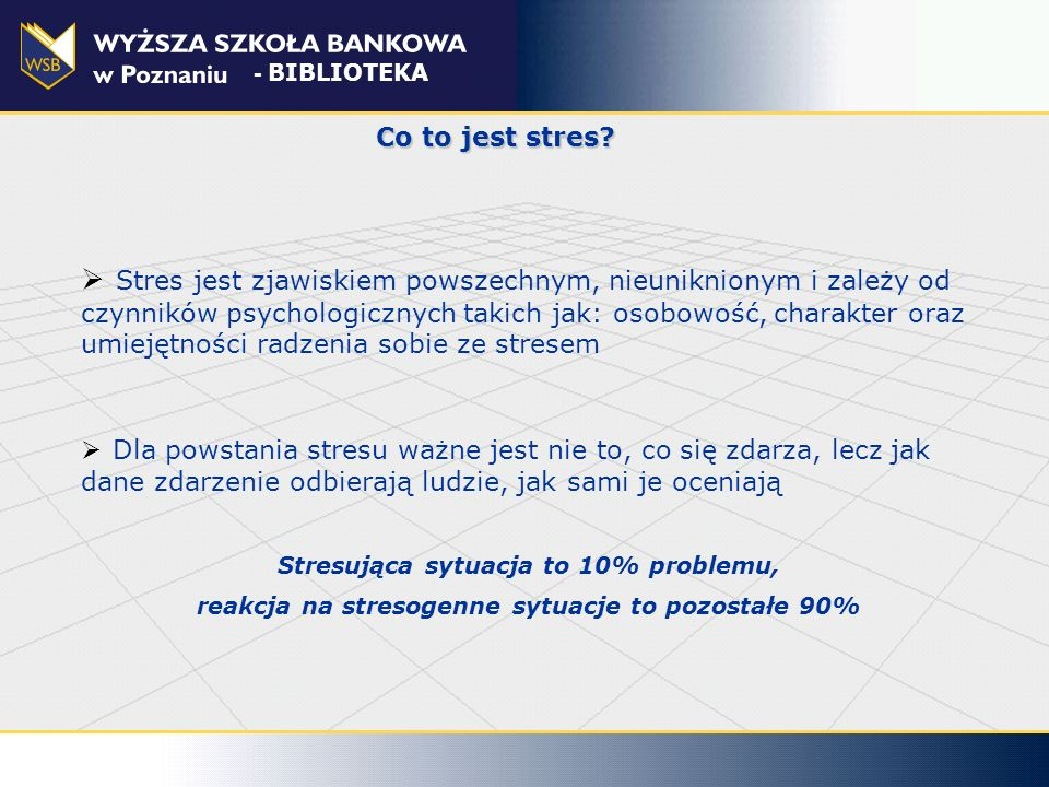 WSB Poznań 08.09.08. - BIBLIOTEKA. Co to jest stres