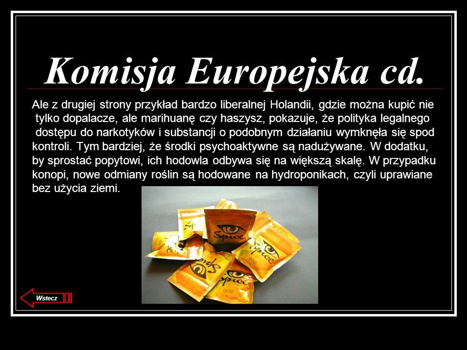 Komisja Europejska cd. Ale z drugiej strony przykład bardzo liberalnej Holandii, gdzie można kupić nie.