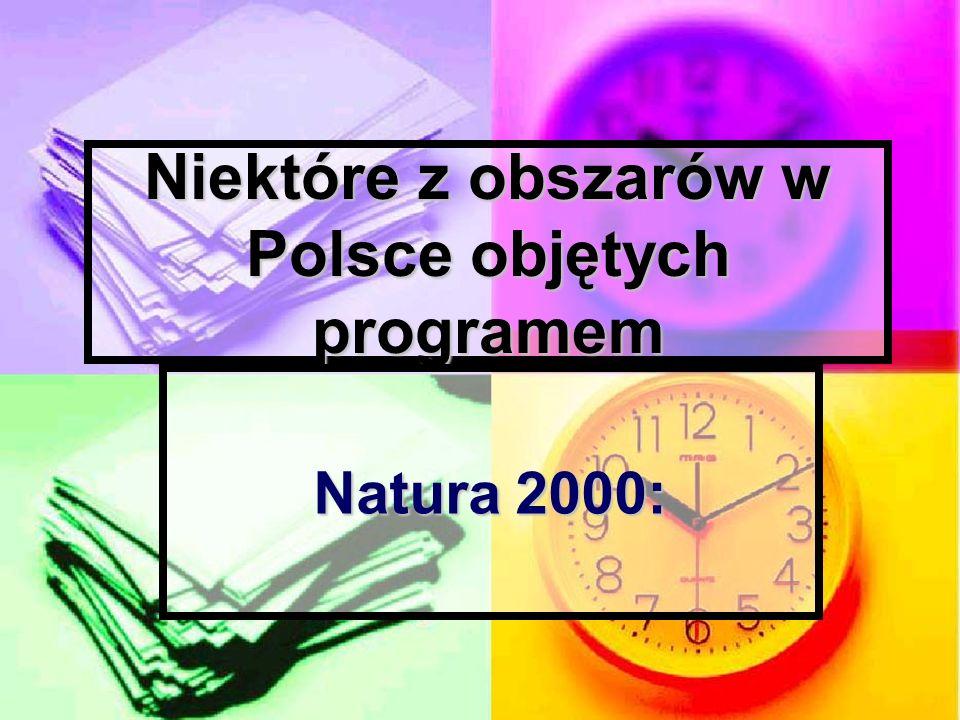 Niektóre z obszarów w Polsce objętych programem