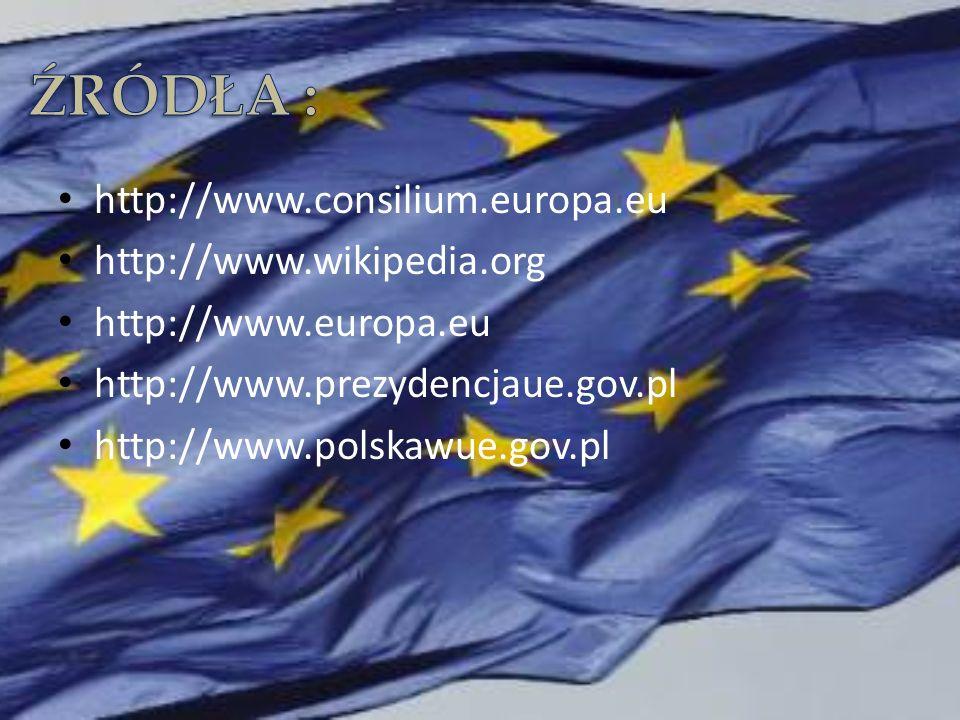 ŹRÓDŁA : http://www.consilium.europa.eu http://www.wikipedia.org