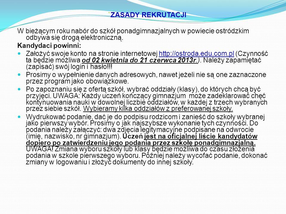 `ZASADY REKRUTACJIW bieżącym roku nabór do szkół ponadgimnazjalnych w powiecie ostródzkim odbywa się drogą elektroniczną.