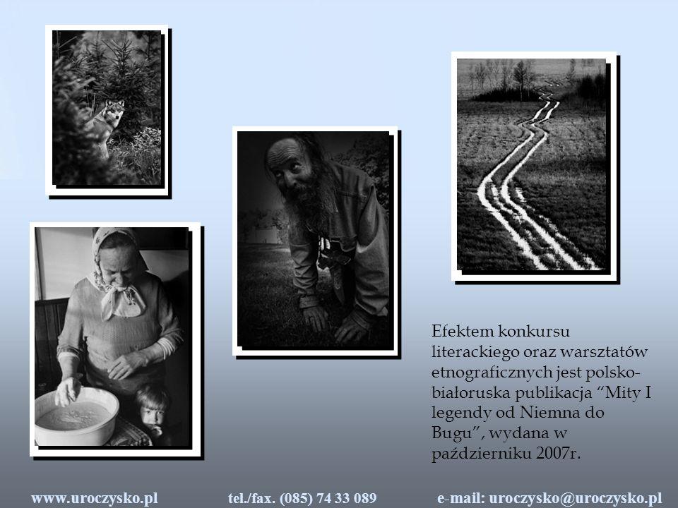Efektem konkursu literackiego oraz warsztatów etnograficznych jest polsko-białoruska publikacja Mity I legendy od Niemna do Bugu , wydana w październiku 2007r.