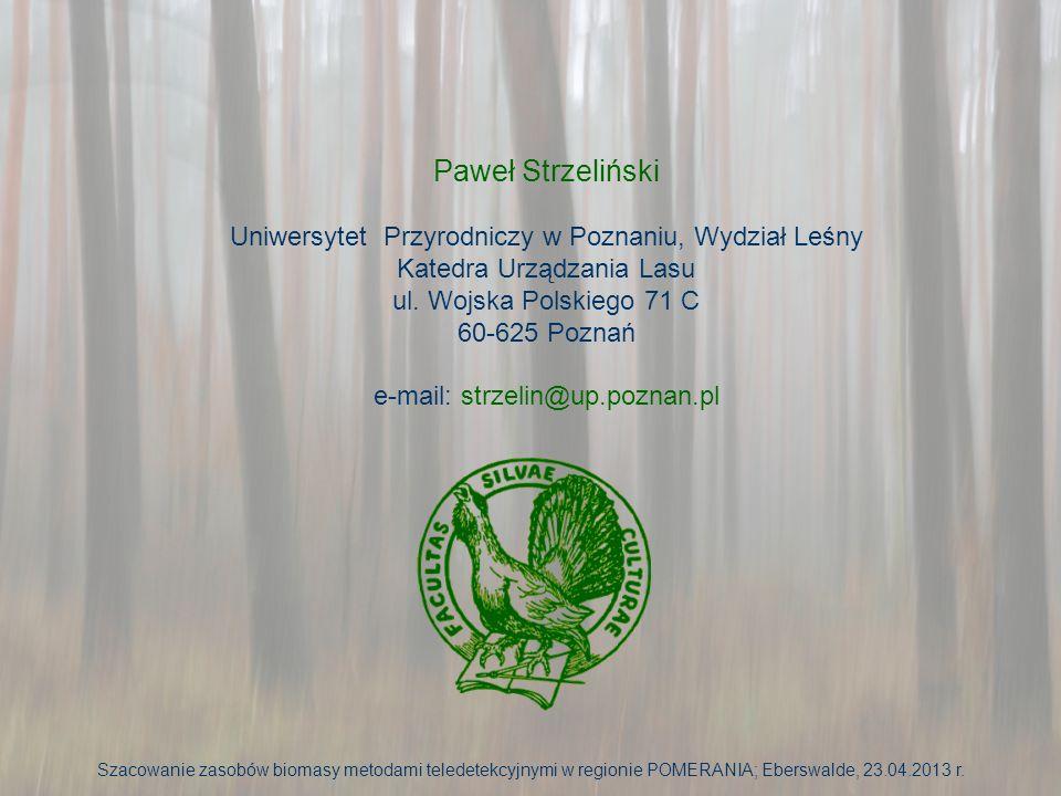 Paweł Strzeliński Uniwersytet Przyrodniczy w Poznaniu, Wydział Leśny