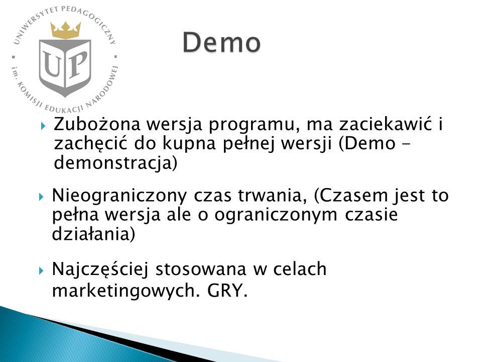 Demo Zubożona wersja programu, ma zaciekawić i zachęcić do kupna pełnej wersji (Demo - demonstracja)