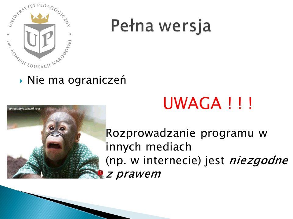 Pełna wersja UWAGA ! ! ! Rozprowadzanie programu w innych mediach
