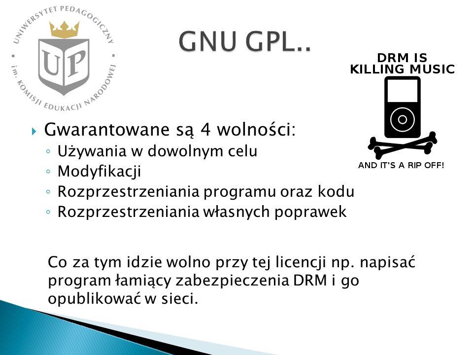 GNU GPL.. Gwarantowane są 4 wolności: Używania w dowolnym celu