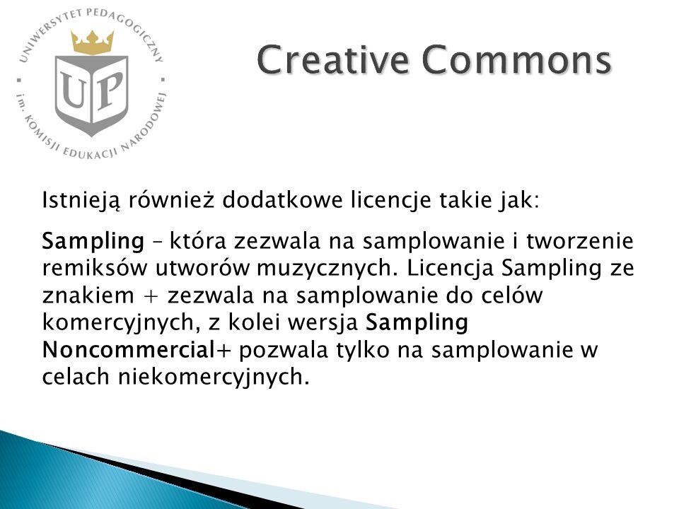 Creative Commons Istnieją również dodatkowe licencje takie jak: