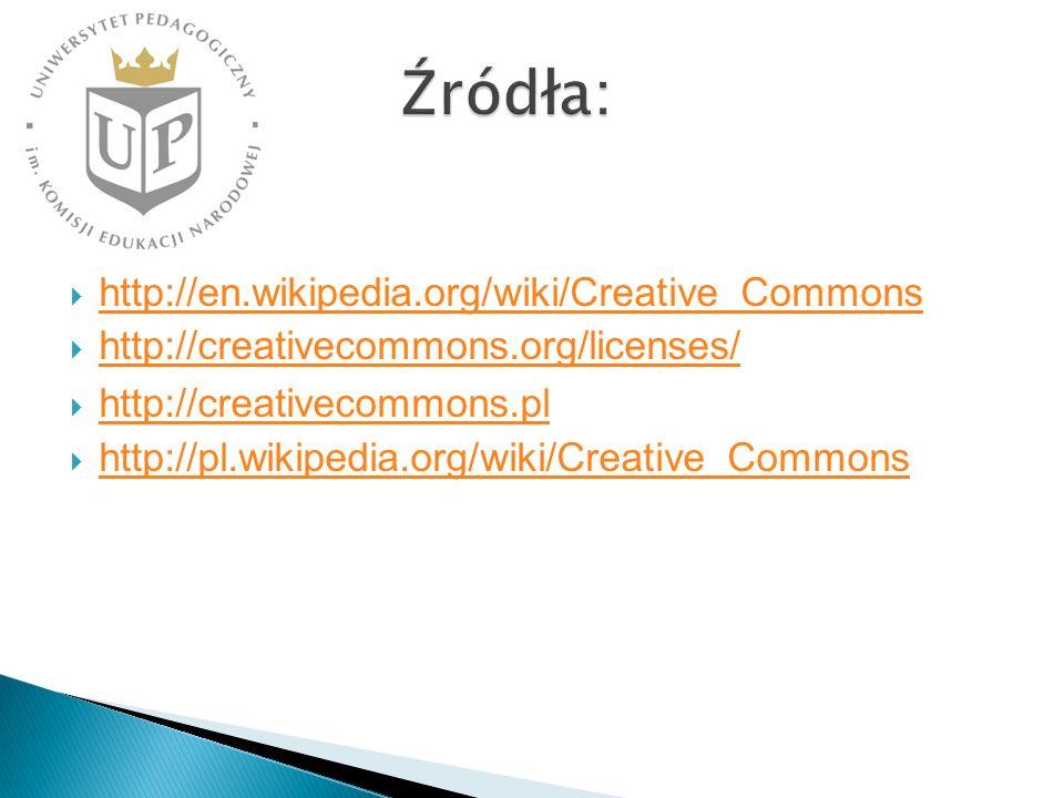 Źródła: http://en.wikipedia.org/wiki/Creative_Commons