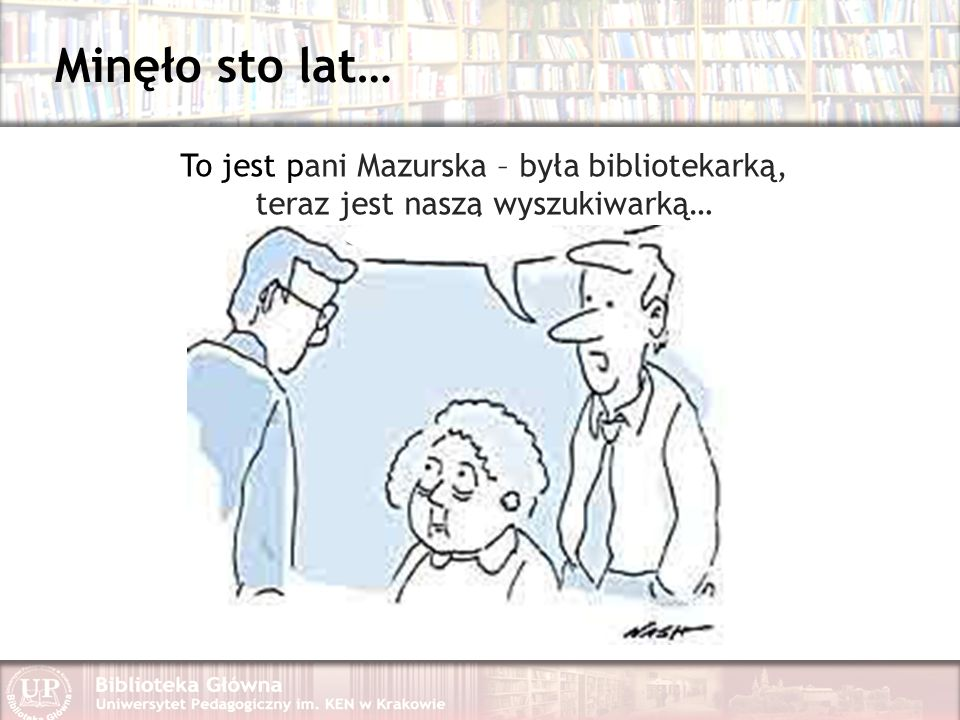 Minęło sto lat… To jest pani Mazurska – była bibliotekarką,