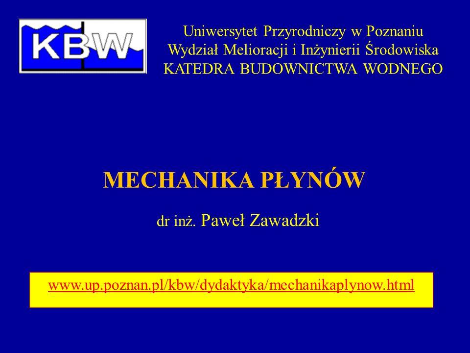 MECHANIKA PŁYNÓW Uniwersytet Przyrodniczy w Poznaniu