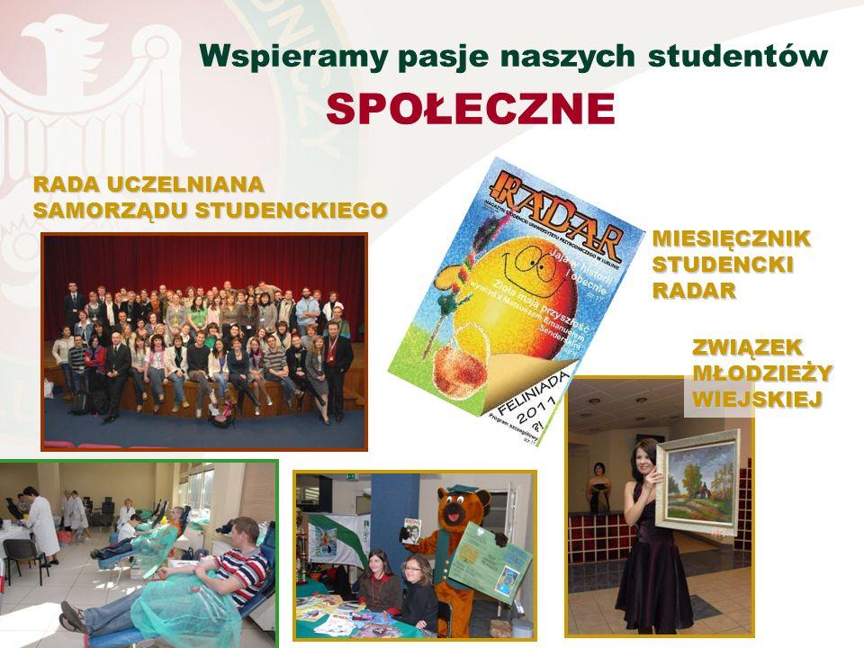 SPOŁECZNE Wspieramy pasje naszych studentów RADA UCZELNIANA