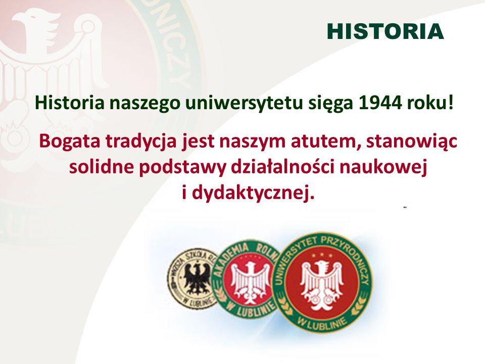 Historia naszego uniwersytetu sięga 1944 roku!