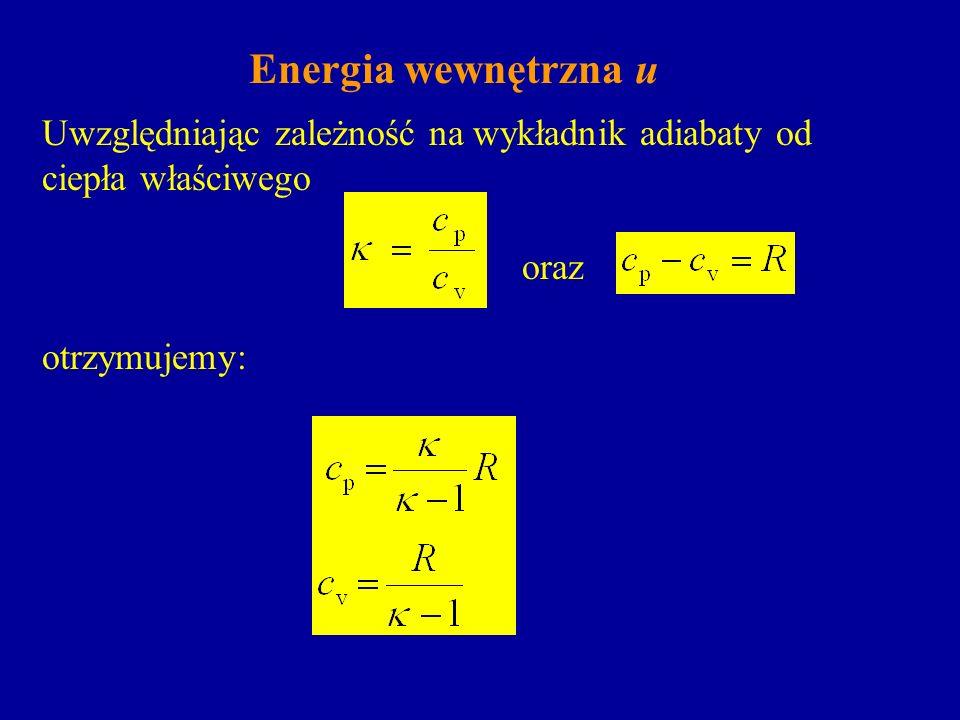 Energia wewnętrzna uUwzględniając zależność na wykładnik adiabaty od ciepła właściwego. oraz. otrzymujemy: