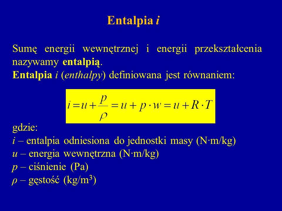 Entalpia iSumę energii wewnętrznej i energii przekształcenia nazywamy entalpią. Entalpia i (enthalpy) definiowana jest równaniem: