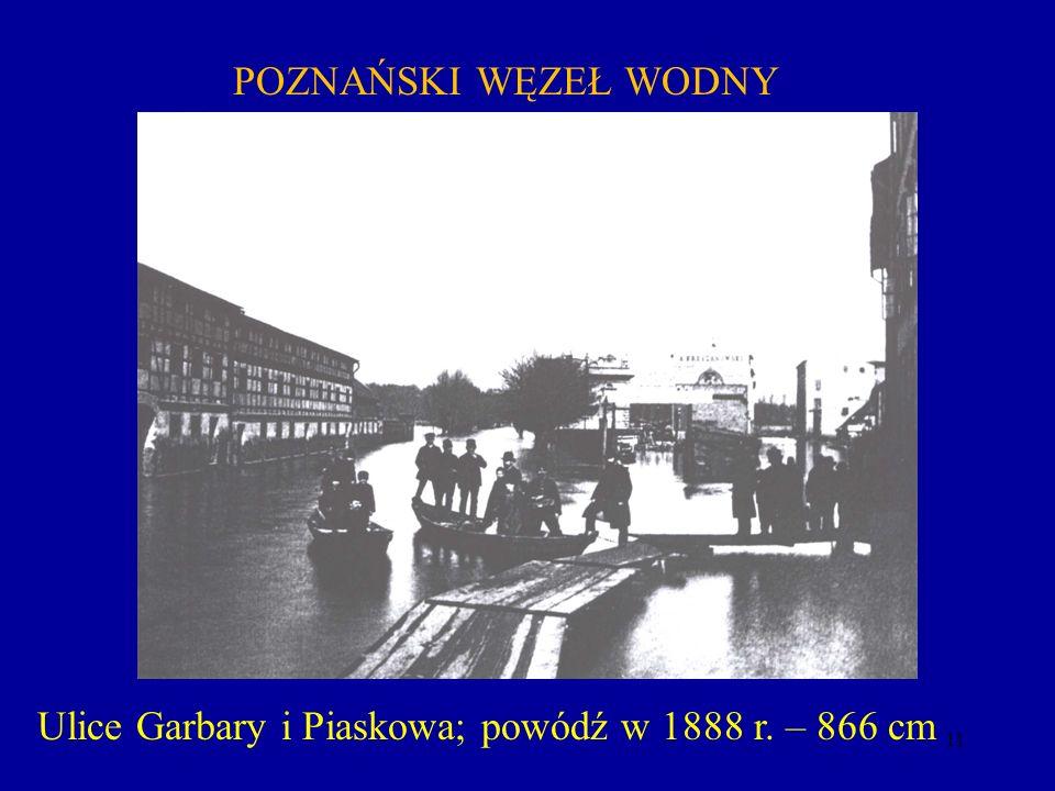 Ulice Garbary i Piaskowa; powódź w 1888 r. – 866 cm
