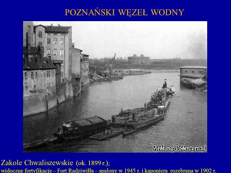 POZNAŃSKI WĘZEŁ WODNY Zakole Chwaliszewskie (ok. 1899 r.);