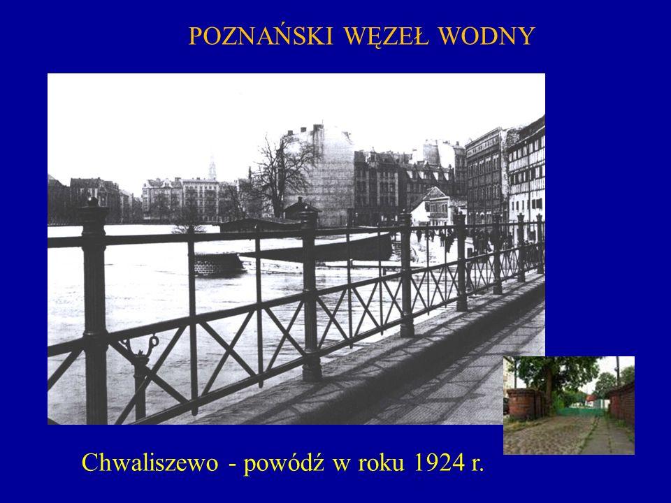 POZNAŃSKI WĘZEŁ WODNY Chwaliszewo - powódź w roku 1924 r.
