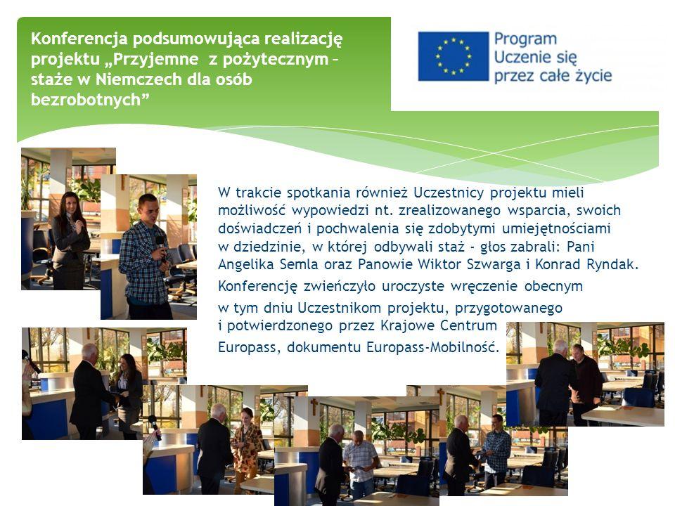 """Konferencja podsumowująca realizację projektu """"Przyjemne z pożytecznym – staże w Niemczech dla osób bezrobotnych"""