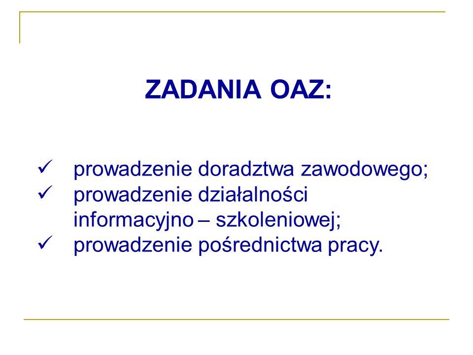 ZADANIA OAZ: prowadzenie doradztwa zawodowego;
