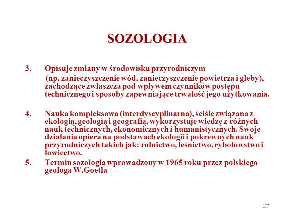 SOZOLOGIA Opisuje zmiany w środowisku przyrodniczym