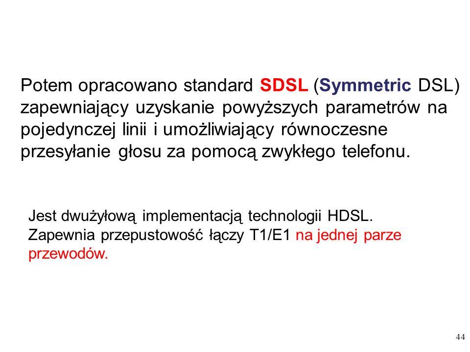 Potem opracowano standard SDSL (Symmetric DSL) zapewniający uzyskanie powyższych parametrów na pojedynczej linii i umożliwiający równoczesne przesyłanie głosu za pomocą zwykłego telefonu.