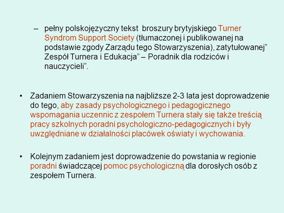 pełny polskojęzyczny tekst broszury brytyjskiego Turner Syndrom Support Society (tłumaczonej i publikowanej na podstawie zgody Zarządu tego Stowarzyszenia), zatytułowanej Zespół Turnera i Edukacja – Poradnik dla rodziców i nauczycieli .