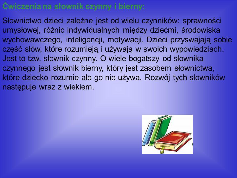 Ćwiczenia na słownik czynny i bierny: