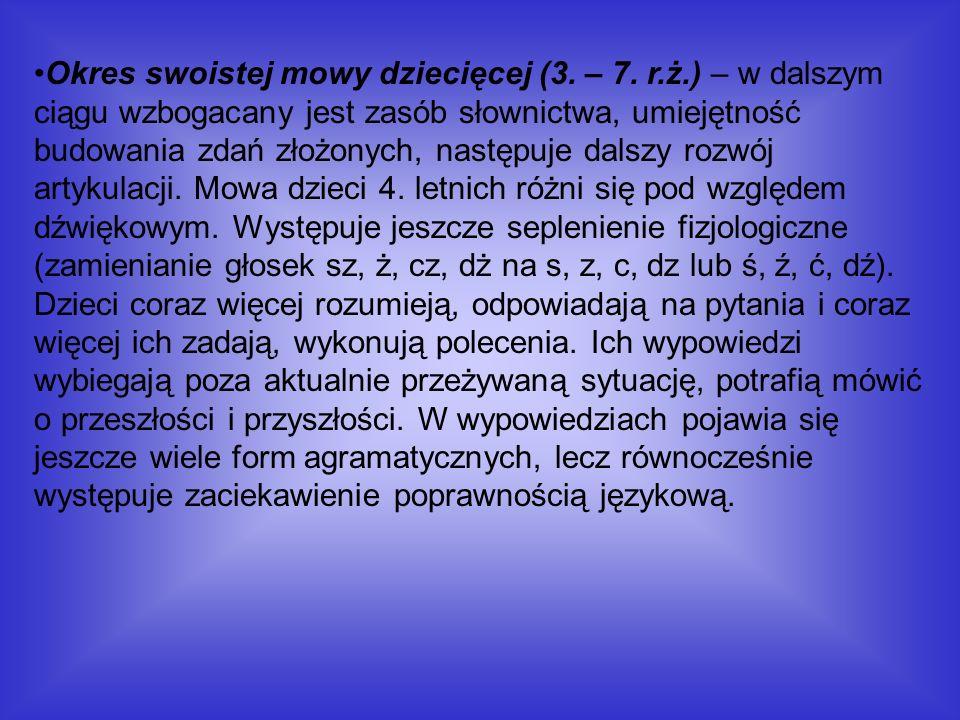 Okres swoistej mowy dziecięcej (3. – 7. r. ż
