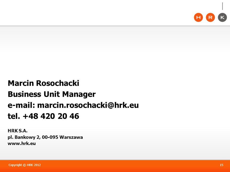 e-mail: marcin.rosochacki@hrk.eu tel. +48 420 20 46